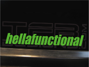 This is a precision cut vinyl decal that reads hellafunctional.