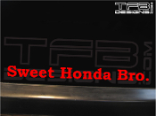 Sweet Honda bro decal vinyl sticker