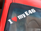 I love my E46 BMW decal.