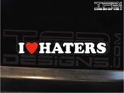 I love Haters vinyl decal.