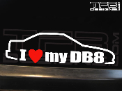 I Love my DB8 Decal 1994-2001 4dr GSR Type R 94-01