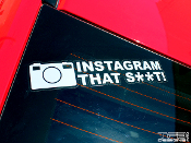This is a precision cut vinyl decal that reads Insagram that s**t!