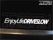 Enjoy life drive slow decal
