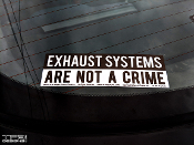 Exhaust systems are not a crime decal
